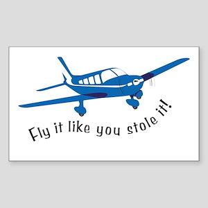Fly it like you stole it! Rectangle Sticker