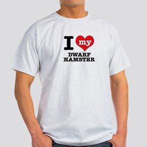 I love my Dwarf Hamster Light T-Shirt