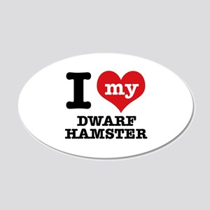 I love my Dwarf Hamster 20x12 Oval Wall Decal