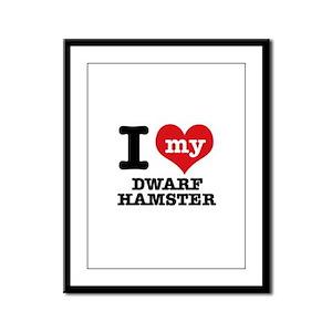 I love my Dwarf Hamster Framed Panel Print