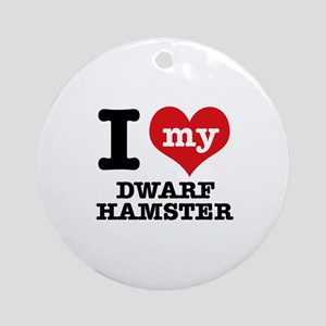 I love my Dwarf Hamster Ornament (Round)