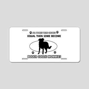 Border Collie mommy gifts Aluminum License Plate