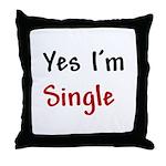 Yes I'm Single Throw Pillow