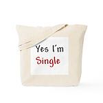 Yes I'm Single Tote Bag