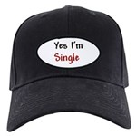 Yes I'm Single Black Cap