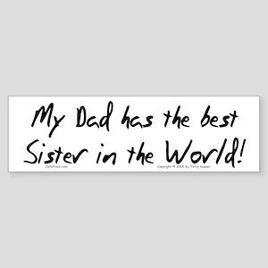 My Dad, Best Sister Bumper Sticker