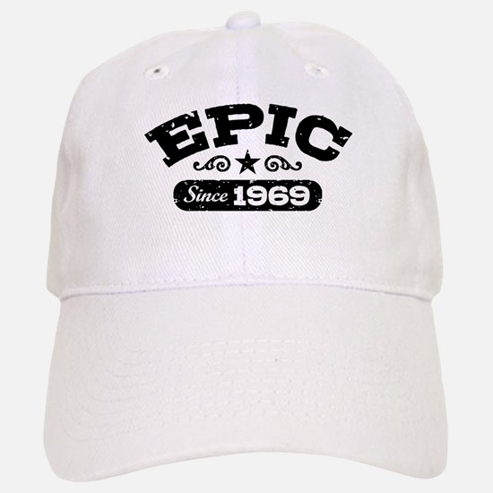 Epic Since 1969 Baseball Baseball Cap