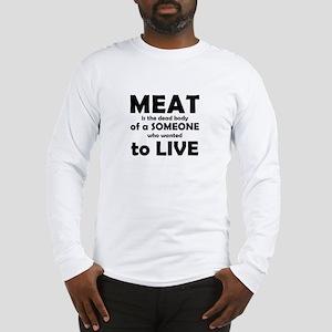 Meat is a dead body! Long Sleeve T-Shirt