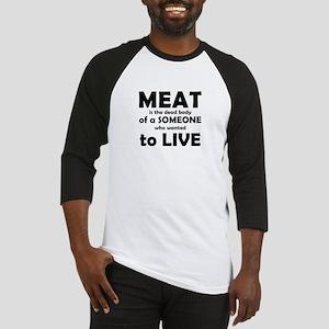 Meat is a dead body! Baseball Jersey