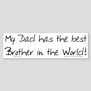 My Dad, Best Brother Bumper Sticker
