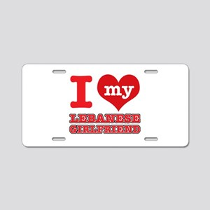 I love My Lebanese Girlfriend Aluminum License Pla