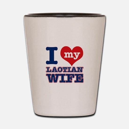 I love my Laotian Wife Shot Glass