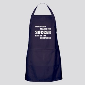 Dear god thanks for Soccer Keep up th Apron (dark)