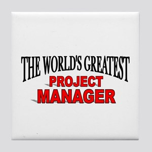 """The World's Greatest Project Manager"" Tile Coaste"