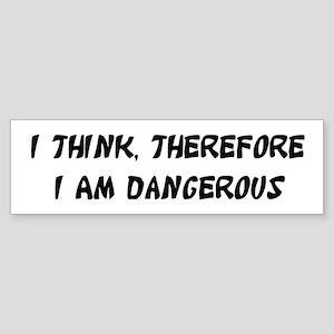 Dangerous Bumper Sticker