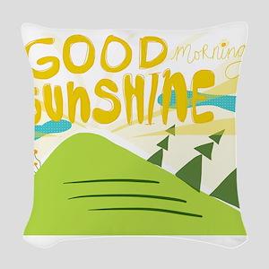 Good morning sunshine Woven Throw Pillow