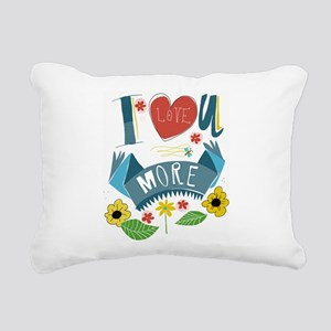 I love you more Rectangular Canvas Pillow