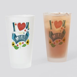 I love you more Drinking Glass