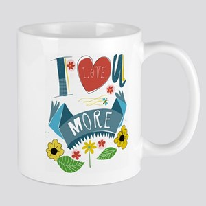 I love you more Mug