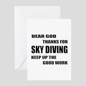 Dear god thanks for Sky diving Keep Greeting Card