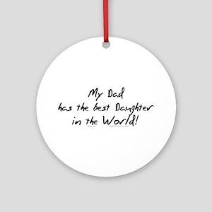 My Dad, Best Daughter Ornament (Round)