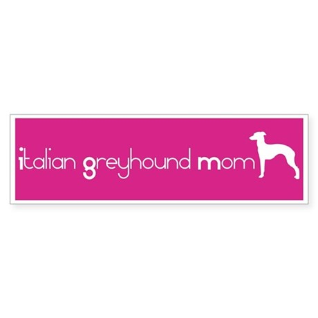 Italian Greyhound Mom Bumper Sticker