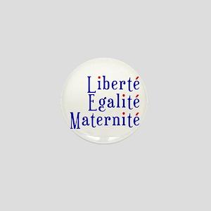 liberté egalité maternité Mini Button