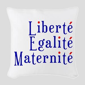 liberté egalité maternité Woven Throw Pillow