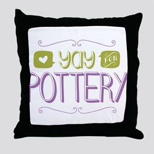 Yay for Pottery Throw Pillow