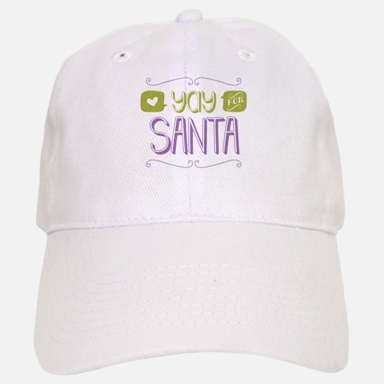 Yay for Santa Baseball Baseball Baseball Cap