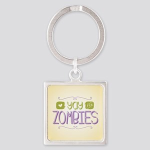 Yay for Zombies Keychains