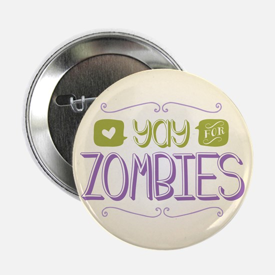 """Yay for Zombies 2.25"""" Button (10 pack)"""