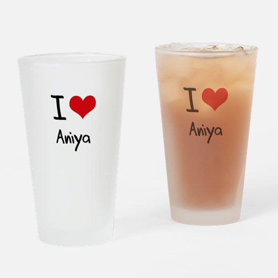 I Love Aniya Drinking Glass