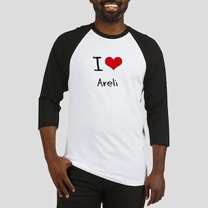 I Love Areli Baseball Jersey