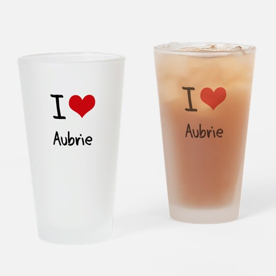 I Love Aubrie Drinking Glass