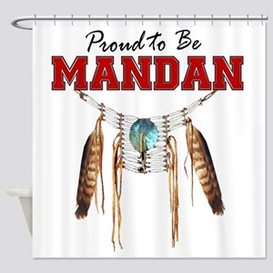 Proud to be Mandan Shower Curtain
