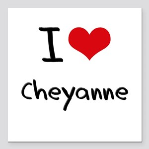 "I Love Cheyanne Square Car Magnet 3"" x 3"""