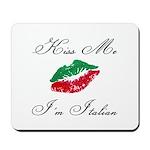 Kiss Me I'm Italian Romantic Mousepad