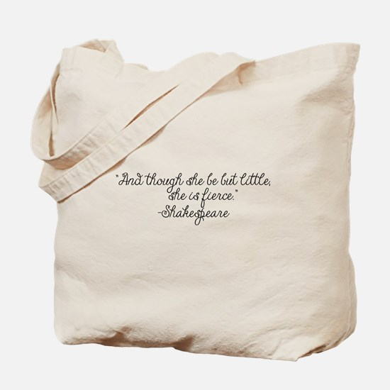 Though she be but little ~ Shakespeare Tote Bag