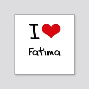 I Love Fatima Sticker