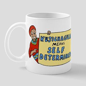 Kujichagulia means Self Deter Mug