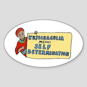 Kujichagulia means Self Deter Oval Sticker