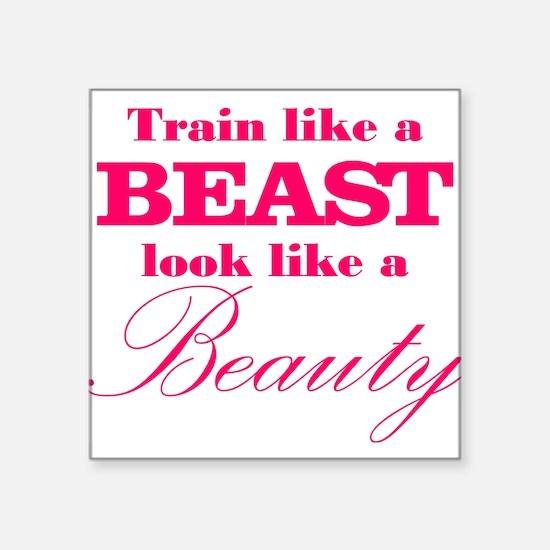 Train like a beast look like a beauty pink Sticker