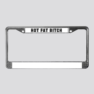 Hot Fat Bitch License Plate Frame