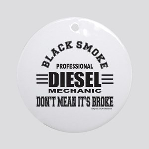 DIESEL MECHANIC Ornament (Round)