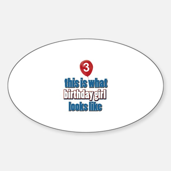 3 year old birthday girl designs Sticker (Oval)