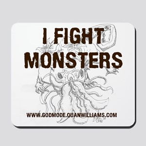 I Fight Monsters Mousepad