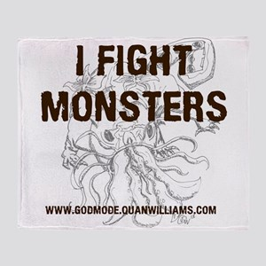 I Fight Monsters Throw Blanket