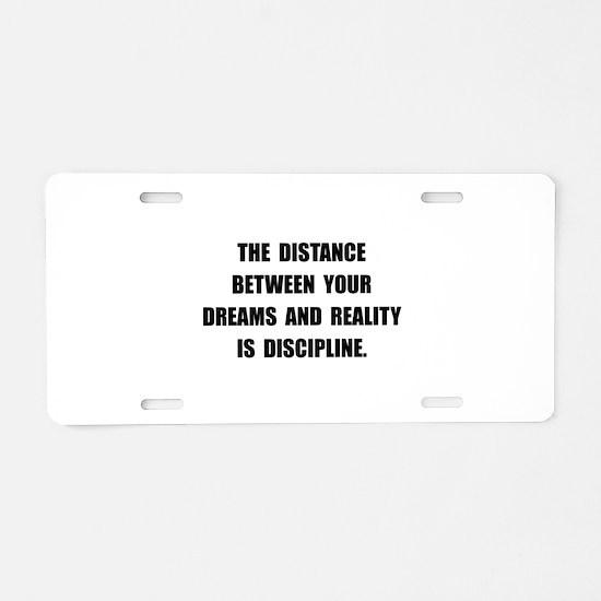 Discipline Quote Aluminum License Plate