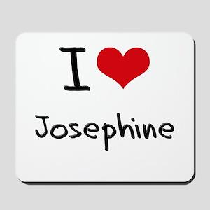 I Love Josephine Mousepad